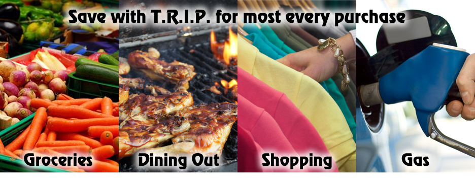 Save with T.R.I.P. for most every purchse
